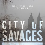 City of Savages by Lee Kelly. Saga Press.
