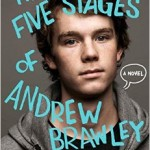 The Five Stages of Andrew Brawley by Sean David Hutchinson. Simon Pulse