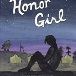 Honor Girl: A Graphic Memoir by Maggie Thrash. Candlewick Press.