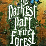 The Darkest Part of the Forest by Holly Black. Little, Brown Books for Young Readers.