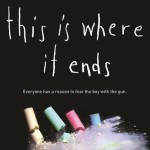 This is Where it Ends by Marieke Nijkamp. Sourcebooks Fire.