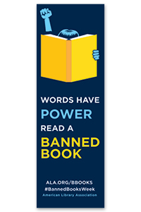 """Words have power, read a banned book"" bookmark"