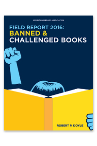 Field Report 2016: Banned & Challenged Books cover