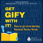 Webinar Get GIFy with it how to go viral during banned books week