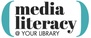 Media Literacy at your library