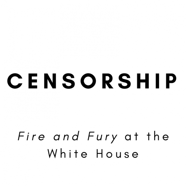 Censorship: Fire and Fury at the White House