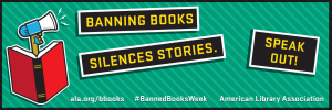 "Bookmark with the 2018 Banned Books Week theme ""Banning Books Silences Stories. Speak Out!"""