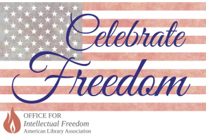 ALA Office for Intellectual Freedom Celebrate Freedom