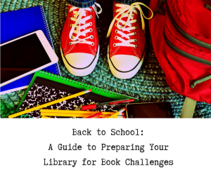Back to School: A Guide to Preparing Your Library for Book Challenges