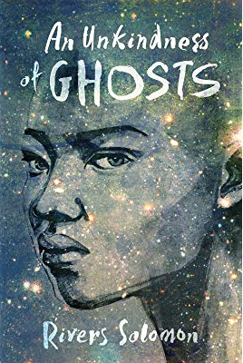 The cover of An Unkindness of Ghosts, which has a galaxy in the background overlaid by a drawing of a Black woman frowning slightly as she looks sideways at the viewer. The title and author's name are written in a white brush script at the top and bottom.