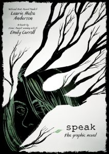 Cover of Speak the graphic novel by Laurie Halse Anderson; illustrated by Emily Carroll