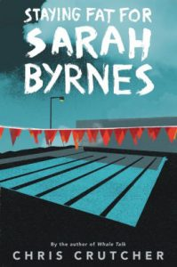 Staying Fat for Sarah Byrnes by Chris Crutcher