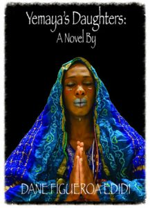 The cover of Yemaya's Daughters features Edidi wearing ceremonial makeup, her hands pressed palms together, and her head and arms covered by a cloth of royal blue with gold and sky-blue embroidery. The background is deep black and white proclaims the book's title and author.