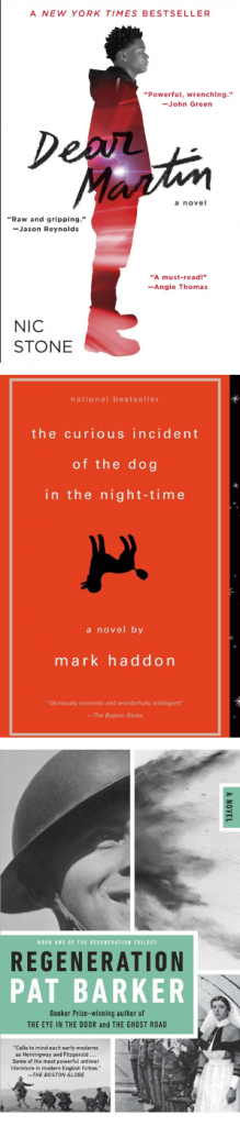 Dear Martin by Nic Stone, The Curious Incident of the Dog in the Night-Time by Mark Haddon, and Regeneration by Pat Barker.
