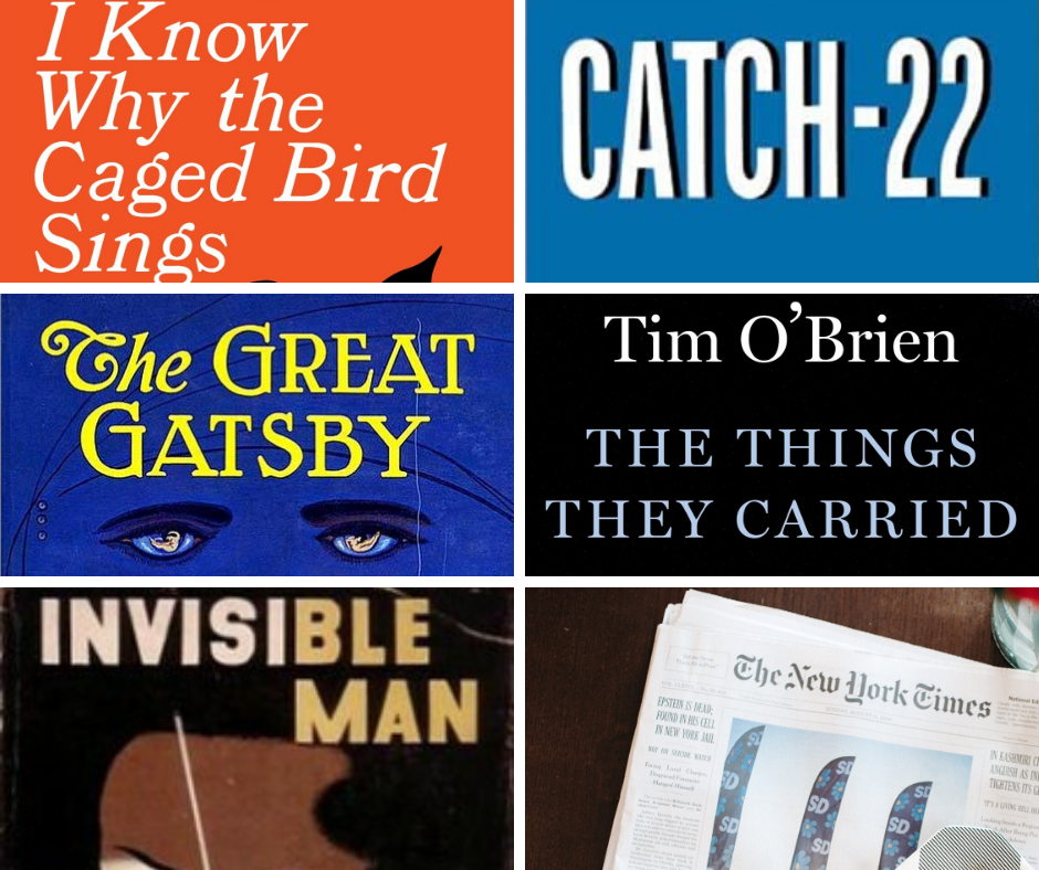 I Know Why the Caged Bird Sings, Catch-22, The Great Gatsby, The Things They Carried, Invisible Man, The New York Times