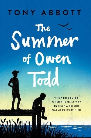 The Summer of Owen Todd by Tony Abbot