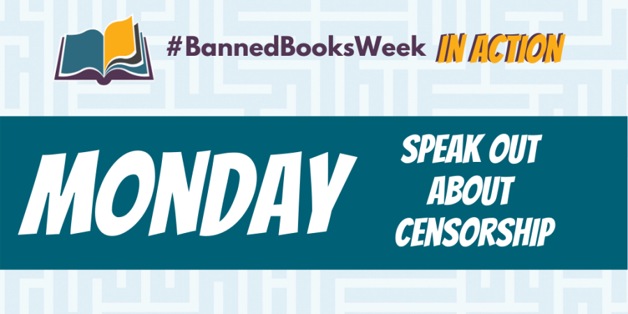 Banned Books Week in Action. Monday. Speak Out About Censorship