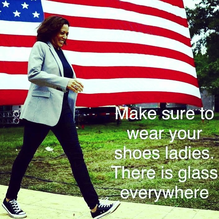 """Kamala Harris, backed by the America flag, with the caption """"make sure to wear your shoes ladies. There is glass everywhere."""""""