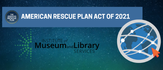 American Rescue Plan Act of 2021 and Institute of Museum and Library Services Logo